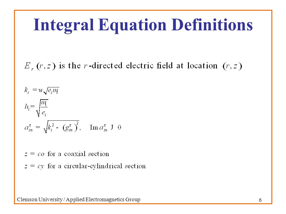 6 Clemson University / Applied Electromagnetics Group Integral Equation Definitions