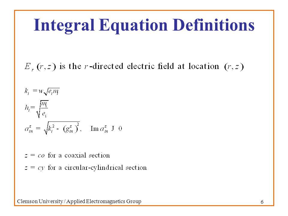 7 Clemson University / Applied Electromagnetics Group Integral Equation Definitions