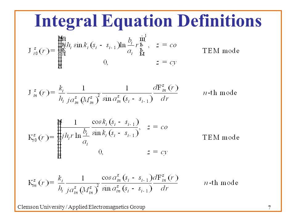 8 Clemson University / Applied Electromagnetics Group Integral Equation Definitions