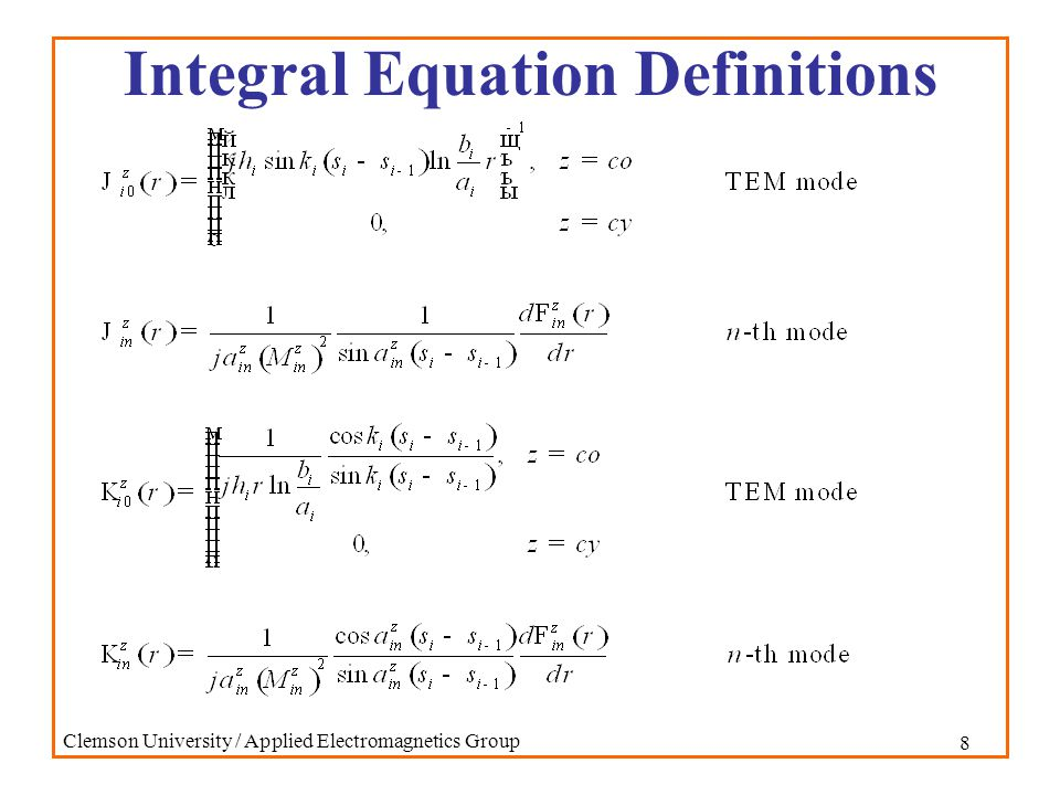 9 Clemson University / Applied Electromagnetics Group Integral Equation
