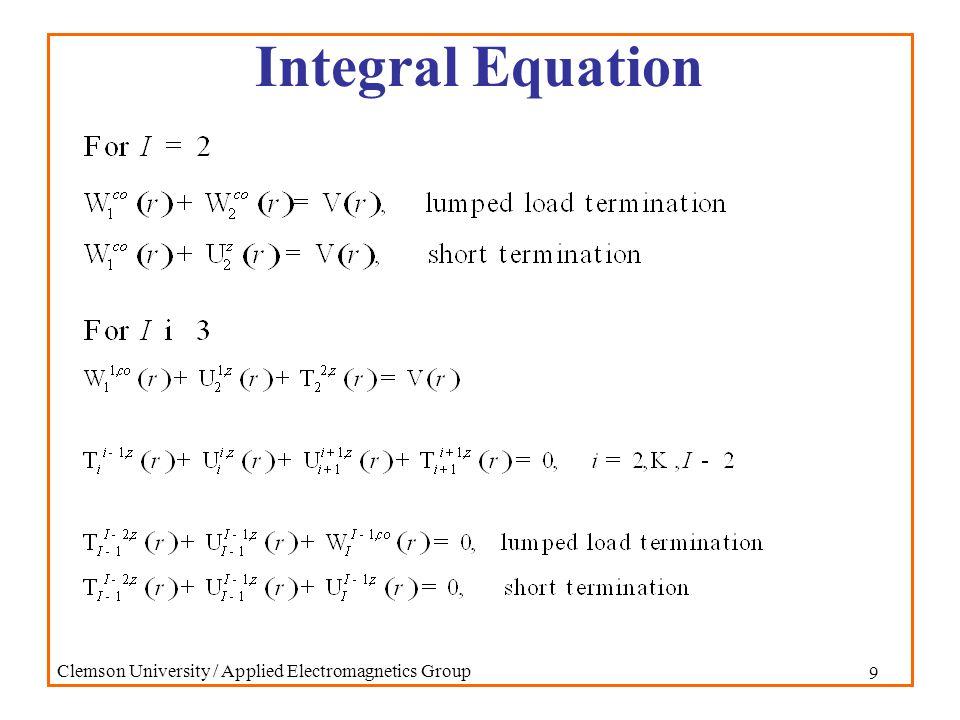 10 Clemson University / Applied Electromagnetics Group Integral Equation