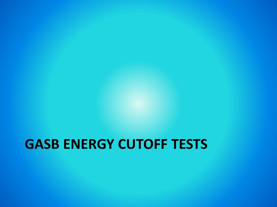 GASB ENERGY CUTOFF TESTS
