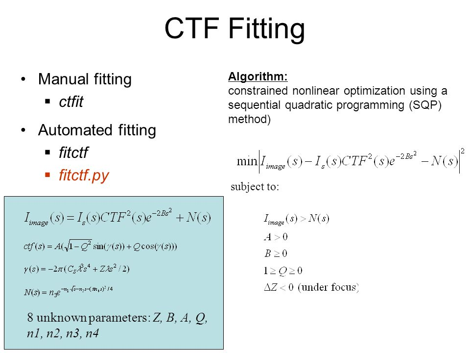 CTF Fitting Manual fitting  ctfit Automated fitting  fitctf  fitctf.py subject to: Algorithm: constrained nonlinear optimization using a sequential