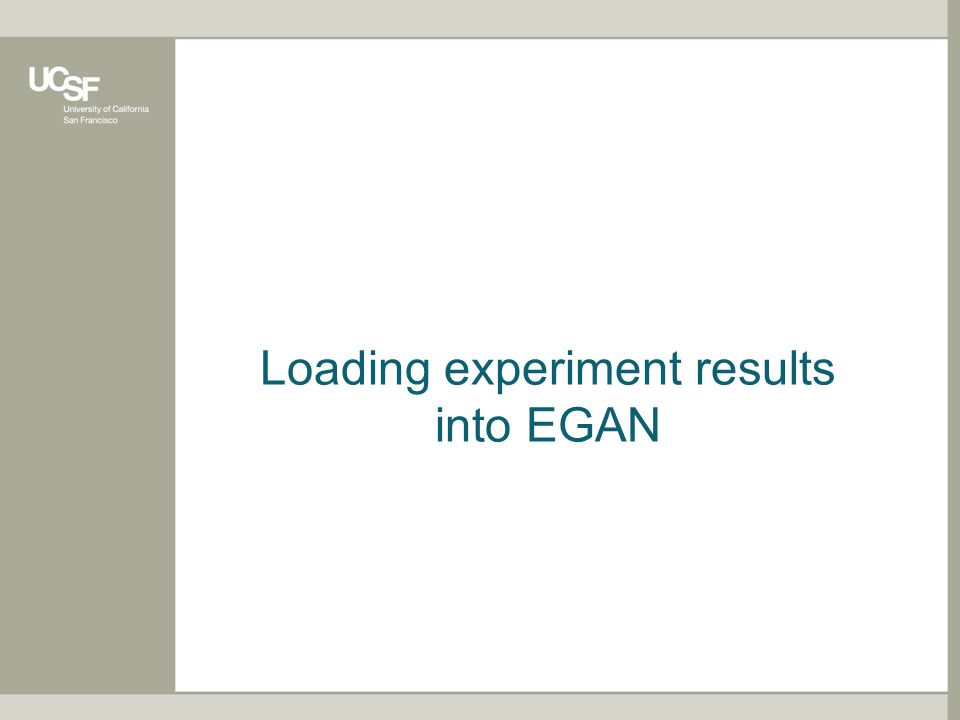 Loading experiment results into EGAN: The file format Tab-delimited text –Easy to create in Excel from existing result files Header line required –Header of statistic (second) column will become the experiment name in EGAN Three columns –1) Entity ID i.e.