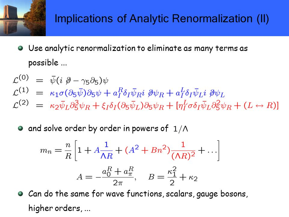 Implications of Analytic Renormalization (II) Use analytic renormalization to eliminate as many terms as possible...