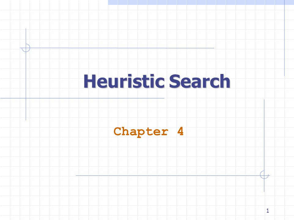 1 Heuristic Search Chapter 4