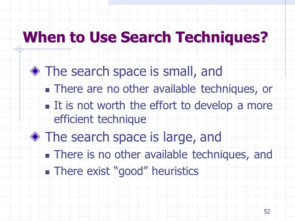 52 When to Use Search Techniques.