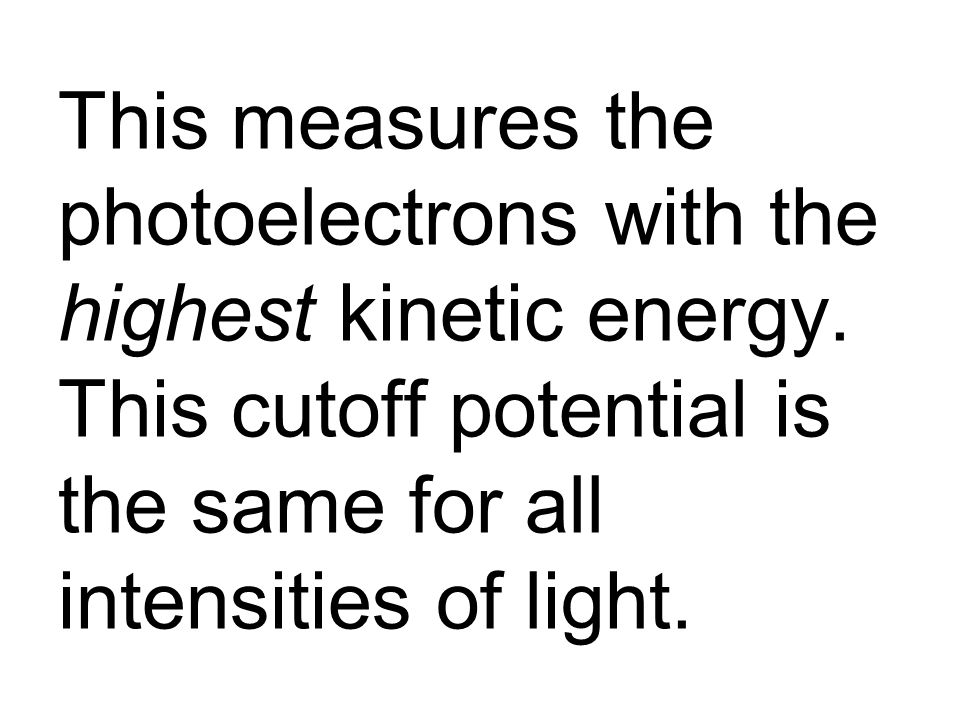 This measures the photoelectrons with the highest kinetic energy.
