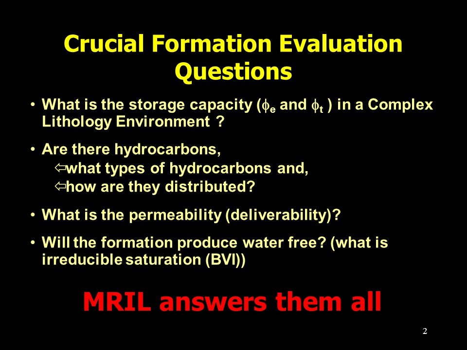 2 Crucial Formation Evaluation Questions What is the storage capacity (  e and  t ) in a Complex Lithology Environment .