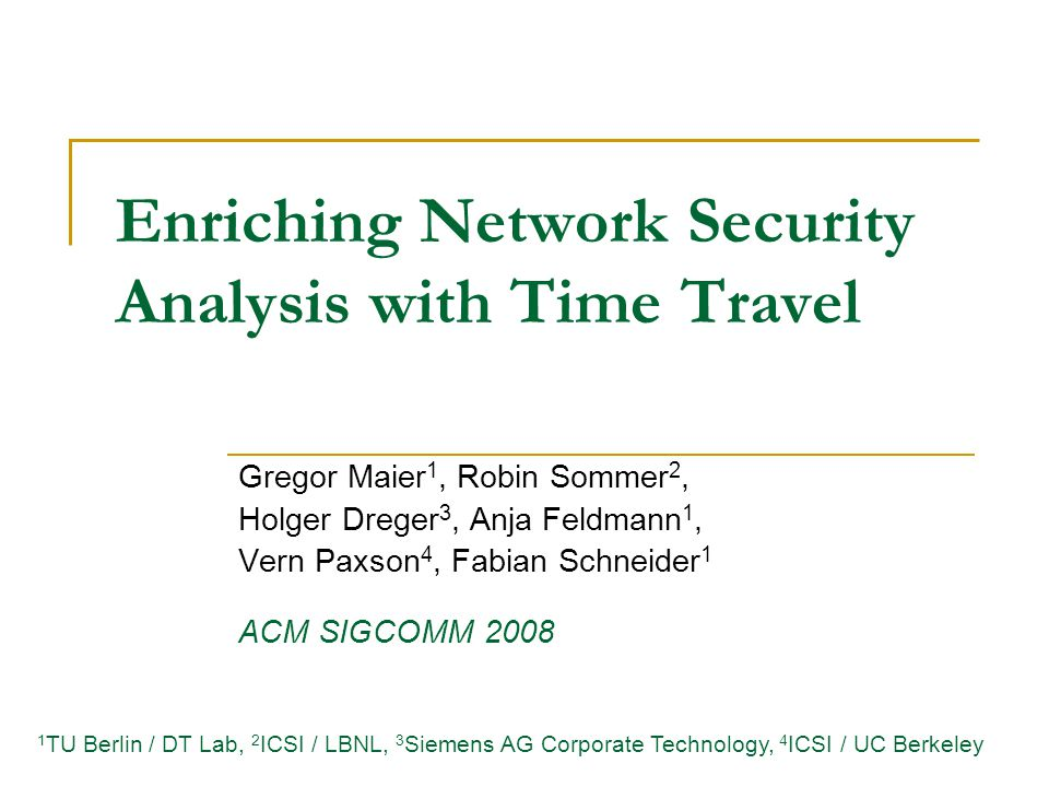 2008/9/5 Speaker: Li-Ming Chen 12 Outline Introduction Time Machine (TM) Design Performance Evaluation Coupling TM with a Network Intrusion Detection System (NIDS) Discussion Conclusion & comments