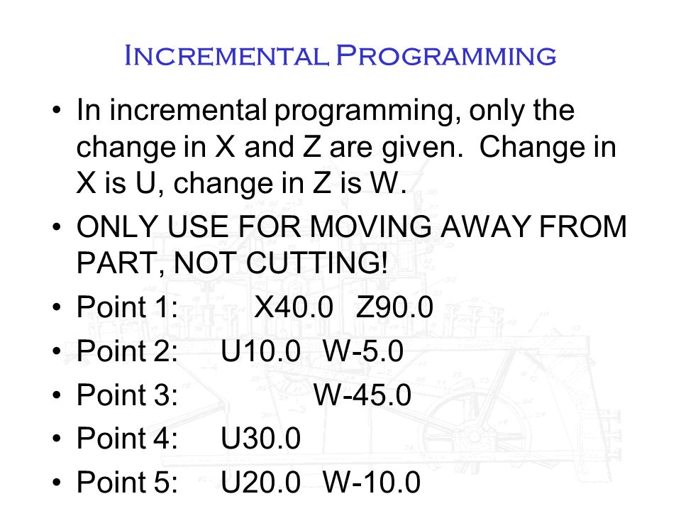 Incremental Programming In incremental programming, only the change in X and Z are given.