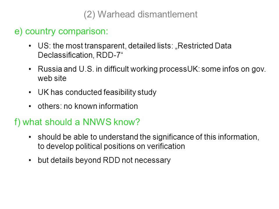 "(2) Warhead dismantlement e) country comparison: US: the most transparent, detailed lists: ""Restricted Data Declassification, RDD-7 Russia and U.S."
