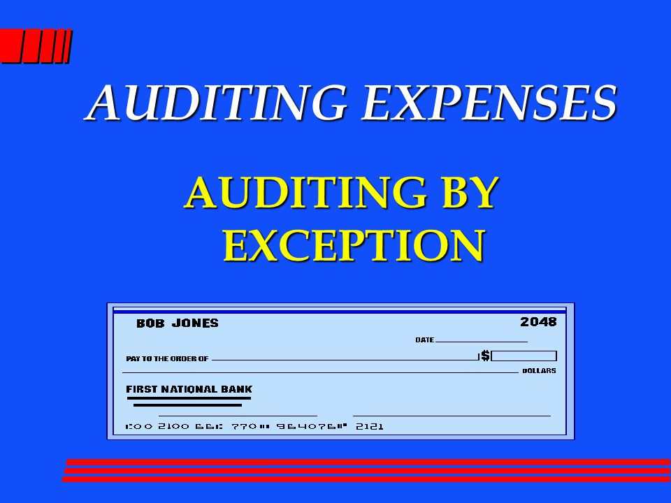 AUDITING EXPENSES AUDITING BY EXCEPTION