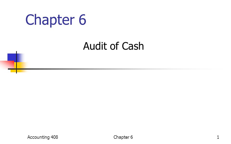 Chapter 6 Audit of Cash Accounting 4081Chapter 6