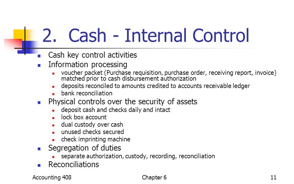 2. Cash - Internal Control Cash key control activities Information processing voucher packet (Purchase requisition, purchase order, receiving report,