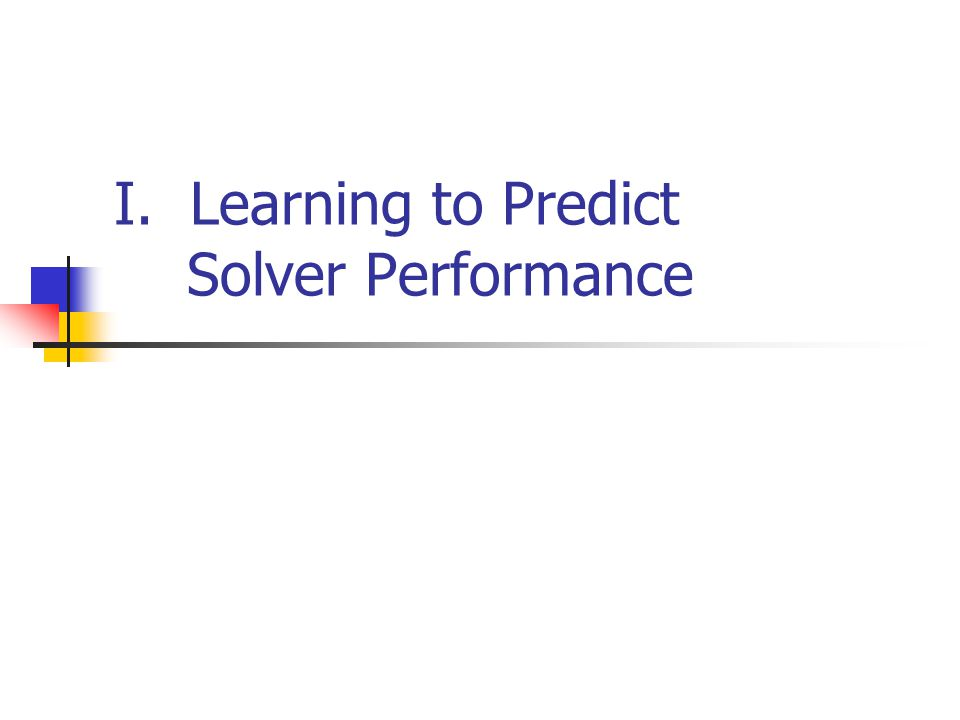 I. Learning to Predict Solver Performance