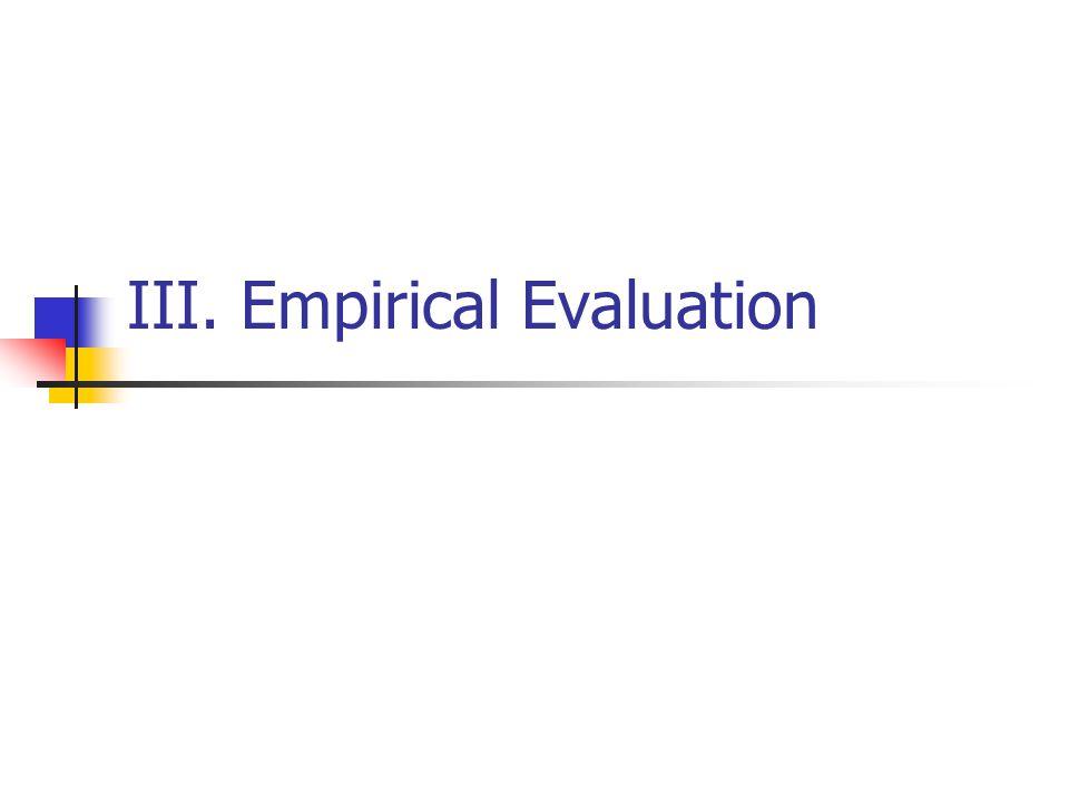 III. Empirical Evaluation