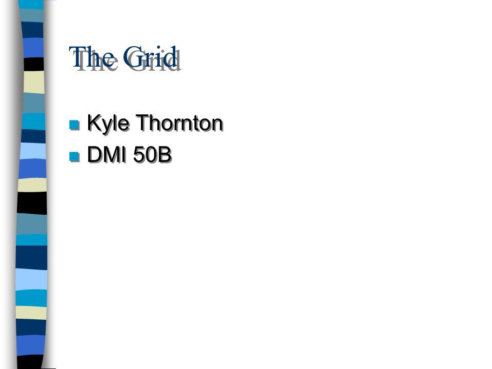 The Grid n Kyle Thornton n DMI 50B n Kyle Thornton n DMI 50B