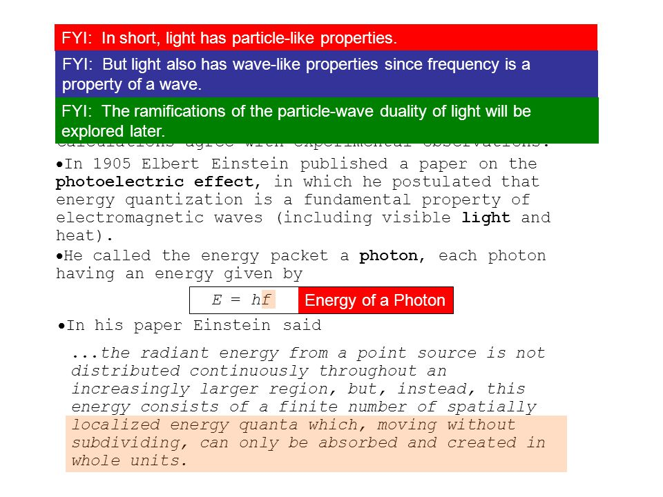  In the last lesson you found out about Planck s hypothesis that radiant energy came in discrete packets called quanta, and that for each frequency or wavelength of radiant energy  Using the relationship Topic 7.1 Extended B – Photons and the Photoelectric Effect E n = nhf, for n = 1,2,3,...