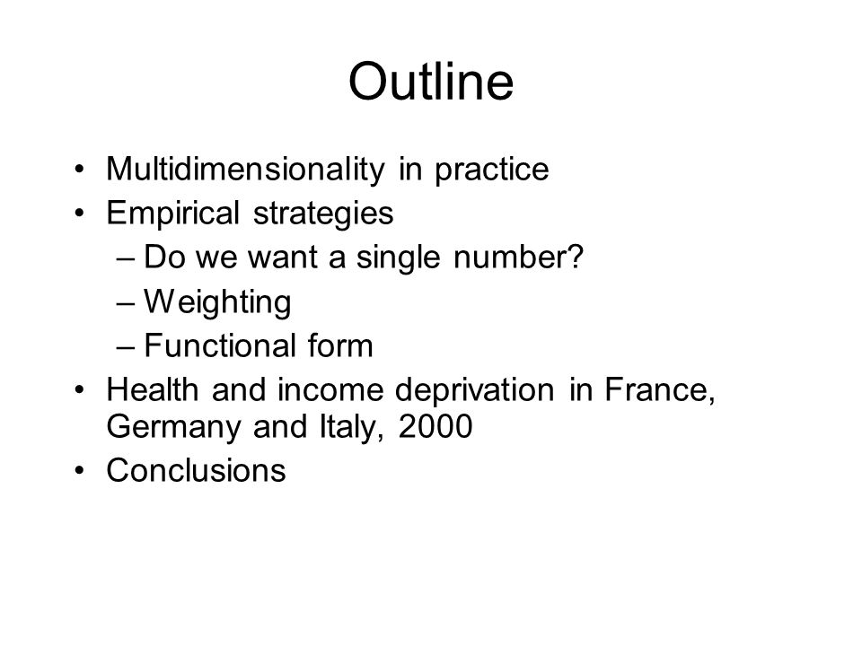 Multidimensionality in practice Empirical strategies –Do we want a single number.