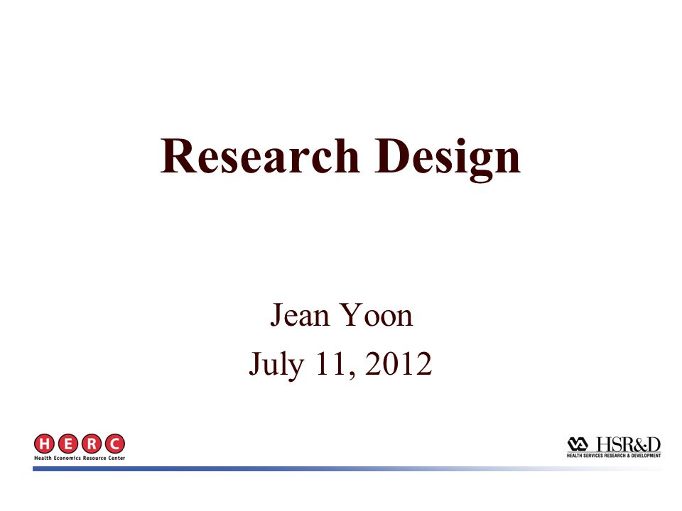Jean Yoon July 11, 2012 Research Design