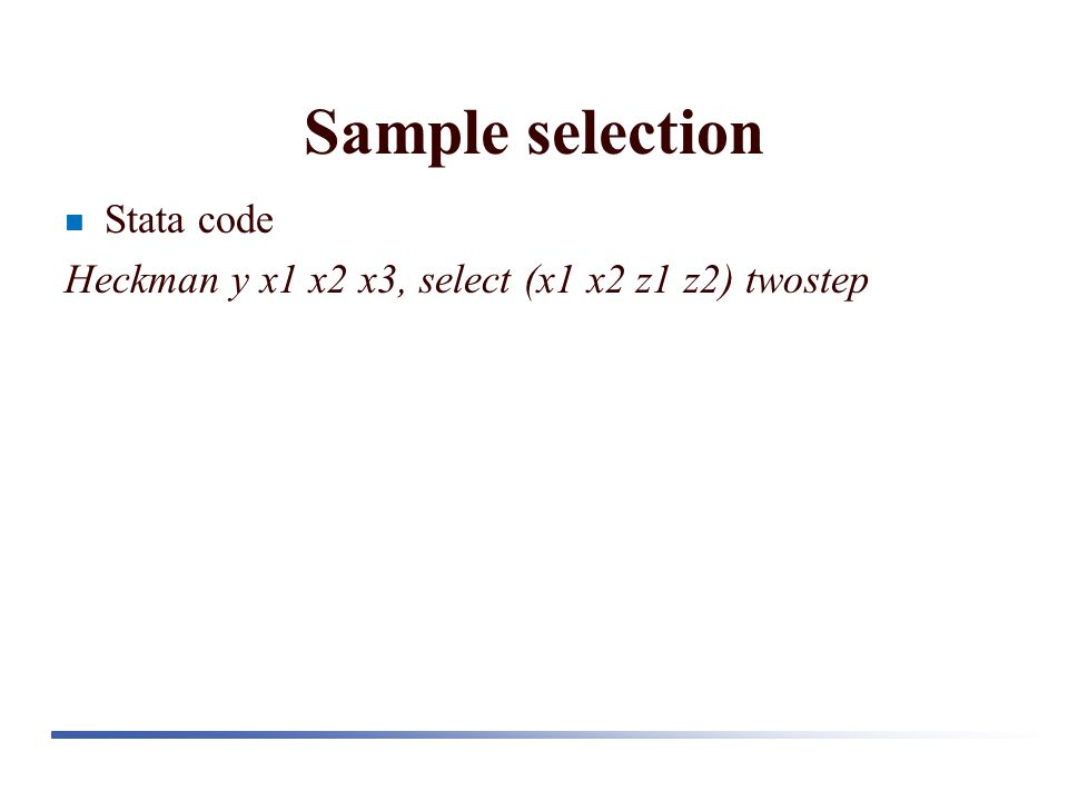 Sample selection Stata code Heckman y x1 x2 x3, select (x1 x2 z1 z2) twostep