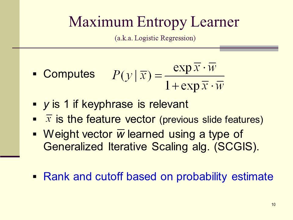 10 Maximum Entropy Learner (a.k.a.