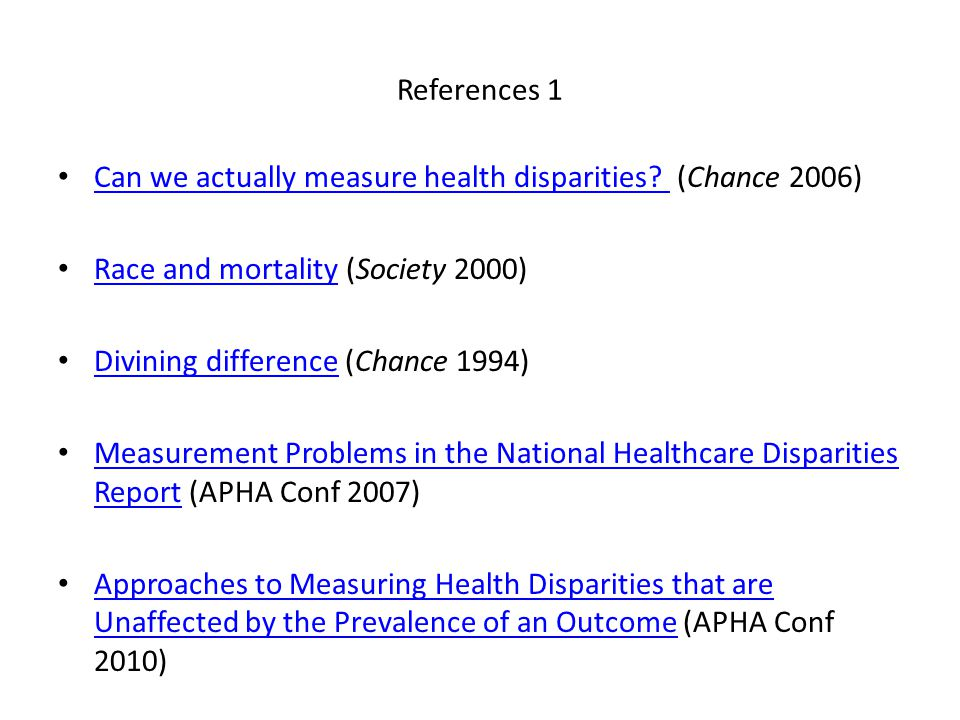 Further Readings Measuring Health Disparities – Solutions Solutions – Relative Versus Absolute Relative Versus Absolute – Concentration Index Concentration Index – Reporting Heterogeneity Reporting Heterogeneity – Pay for Performance Pay for Performance Scanlan's Rule – Subbgroup Effects Subbgroup Effects – Employment Tests Employment Tests – Illogical Premises Illogical Premises – Case Control Studies Case Control Studies – Case Study Case Study – Meta-Analysis Meta-Analysis