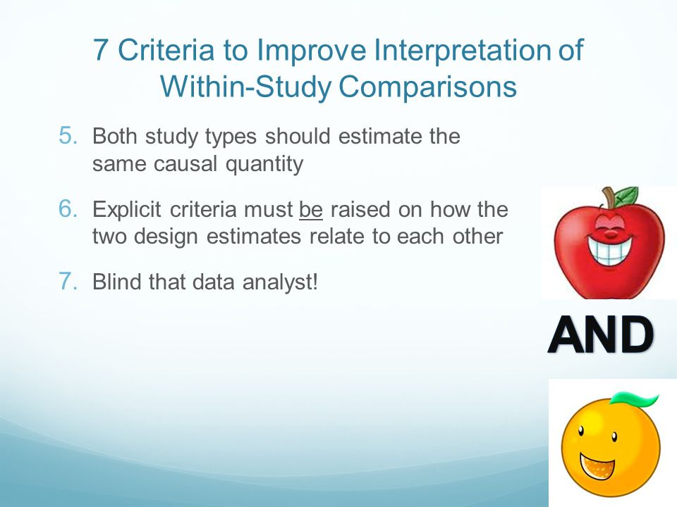 7 Criteria to Improve Interpretation of Within-Study Comparisons 5.
