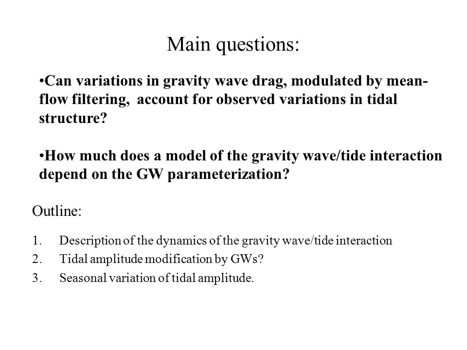 Gravity wave parameterizations Source spectrum: pseudo-momentum flux density at source level: F(c,z=0) Saturation criterion: each wave in the spectrum propagates conservatively until saturated.