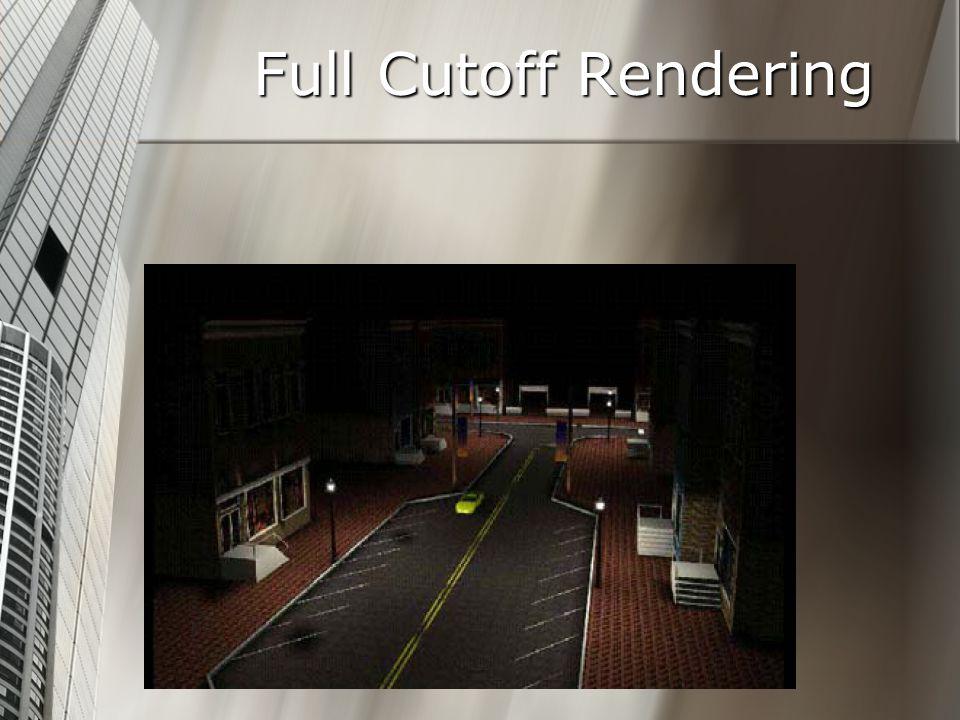 Full Cutoff Rendering