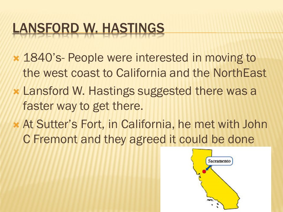  1840's- People were interested in moving to the west coast to California and the NorthEast  Lansford W.