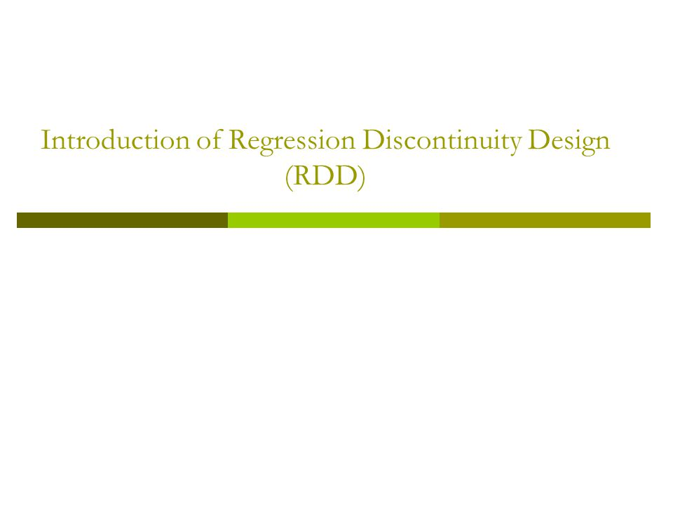 RDD Statistical Model where: Y i = outcome for subject i, T i = one for subjects in the treatment group and zero otherwise, R i = rating for subject i, e i = random error term for subject i, which is independently and identically distributed