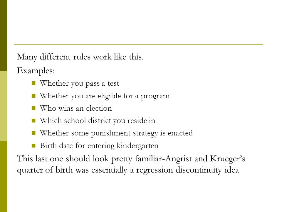 Many different rules work like this. Examples: Whether you pass a test Whether you are eligible for a program Who wins an election Which school distri