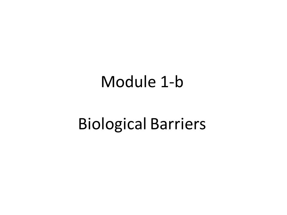 Module 1-b Biological Barriers