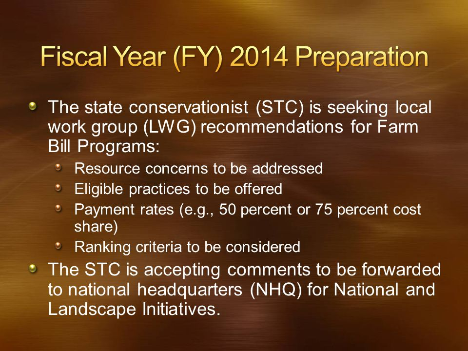 The state conservationist (STC) is seeking local work group (LWG) recommendations for Farm Bill Programs: Resource concerns to be addressed Eligible p