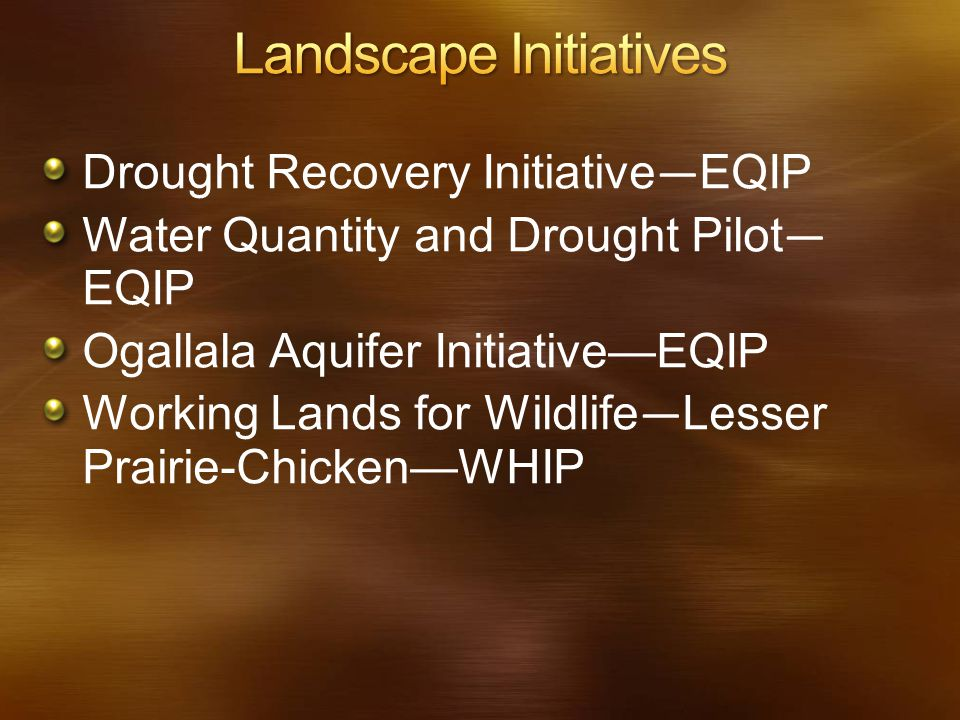 Drought Recovery Initiative — EQIP Water Quantity and Drought Pilot — EQIP Ogallala Aquifer Initiative—EQIP Working Lands for Wildlife — Lesser Prairi