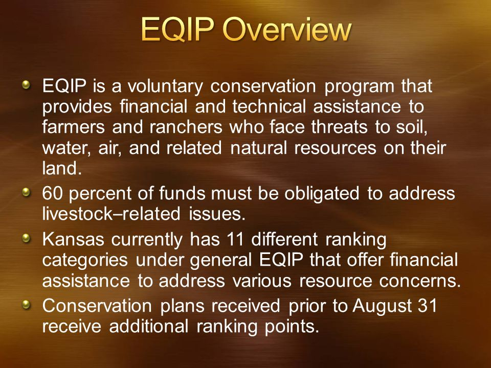 EQIP is a voluntary conservation program that provides financial and technical assistance to farmers and ranchers who face threats to soil, water, air