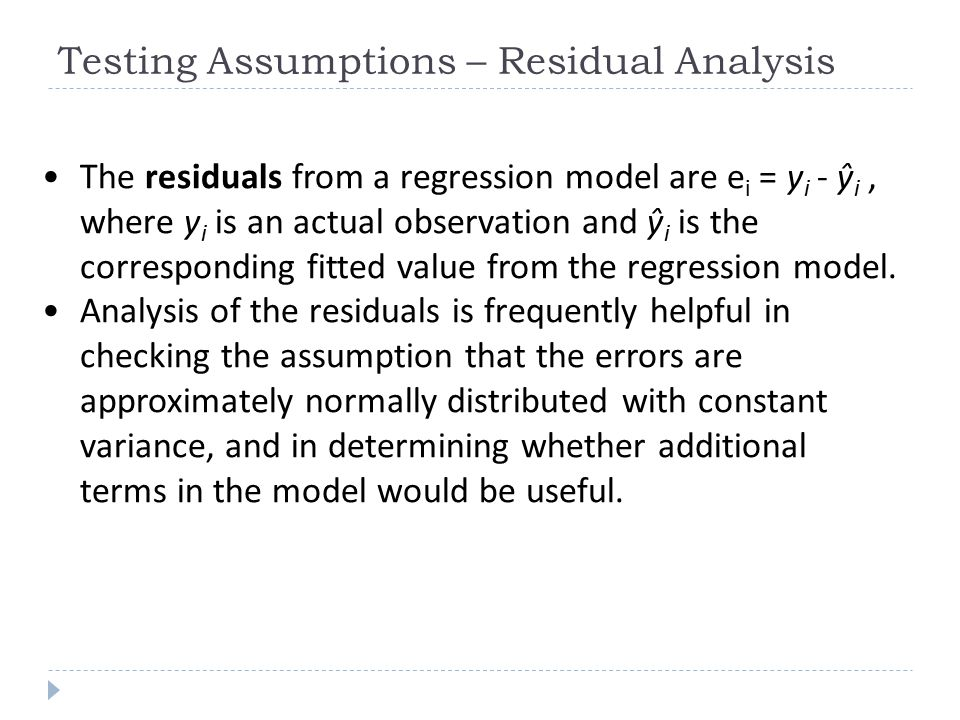 The residuals from a regression model are e i = y i - ŷ i, where y i is an actual observation and ŷ i is the corresponding fitted value from the regre