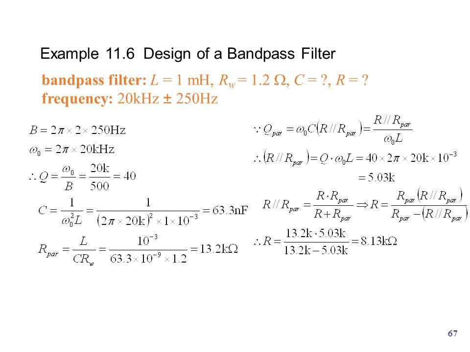 66 Table 11.3 Simple Filter Type Transfer Function Properties Lowpass Highpass Bandpass Notch