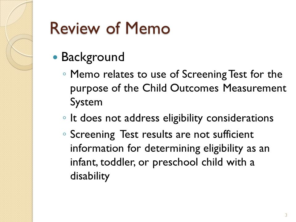 Review of Memo Definition – Level Comparable to Same Age Peers ◦ For Florida's Child Outcomes Measurement System, this is defined to mean > -1.5 standard deviations (SD) below the mean on either the BDI-2 full assessment or Screening Test 4