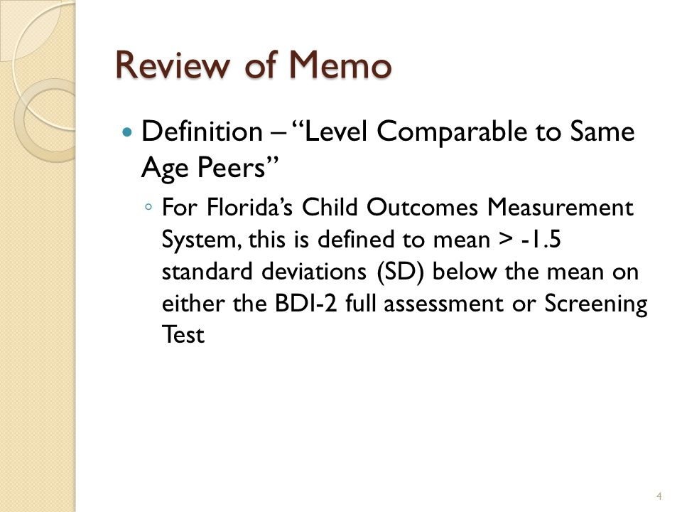 Review of Memo Application of definition of level comparable to same age peers to the administration of Screening Test ◦ On the Screening Test, you will use the standard deviation cutoff score of -1.5 SD below the mean ◦ A result of Pass in a domain means that the child performed higher than the cutoff score of -1.5 SD below the mean ◦ A result of Refer in a domain means the child performed at or below the cutoff score of - 1.5 SD below the mean 5