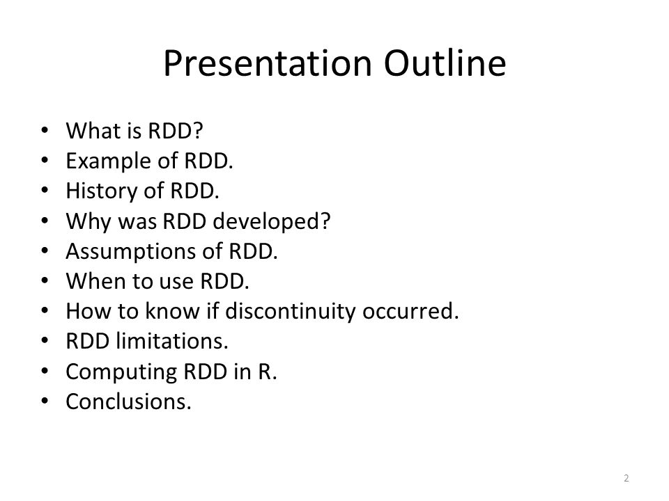Presentation Outline What is RDD. Example of RDD.