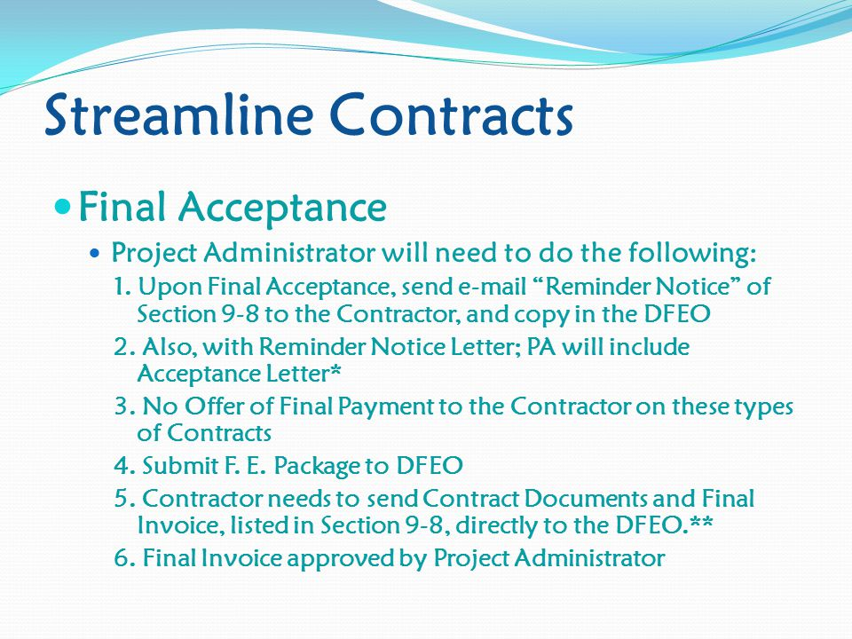 Streamline Contracts Final Acceptance Project Administrator will need to do the following: 1.