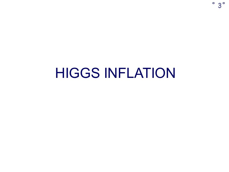 HIGGS INFLATION ˚ 3˚