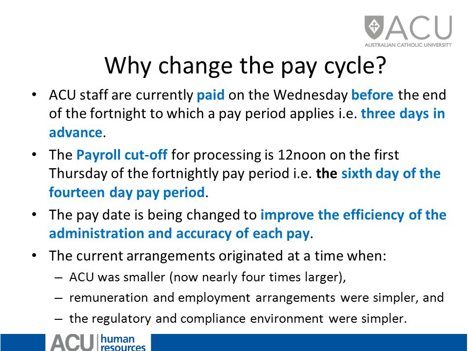 Why change the pay cycle.