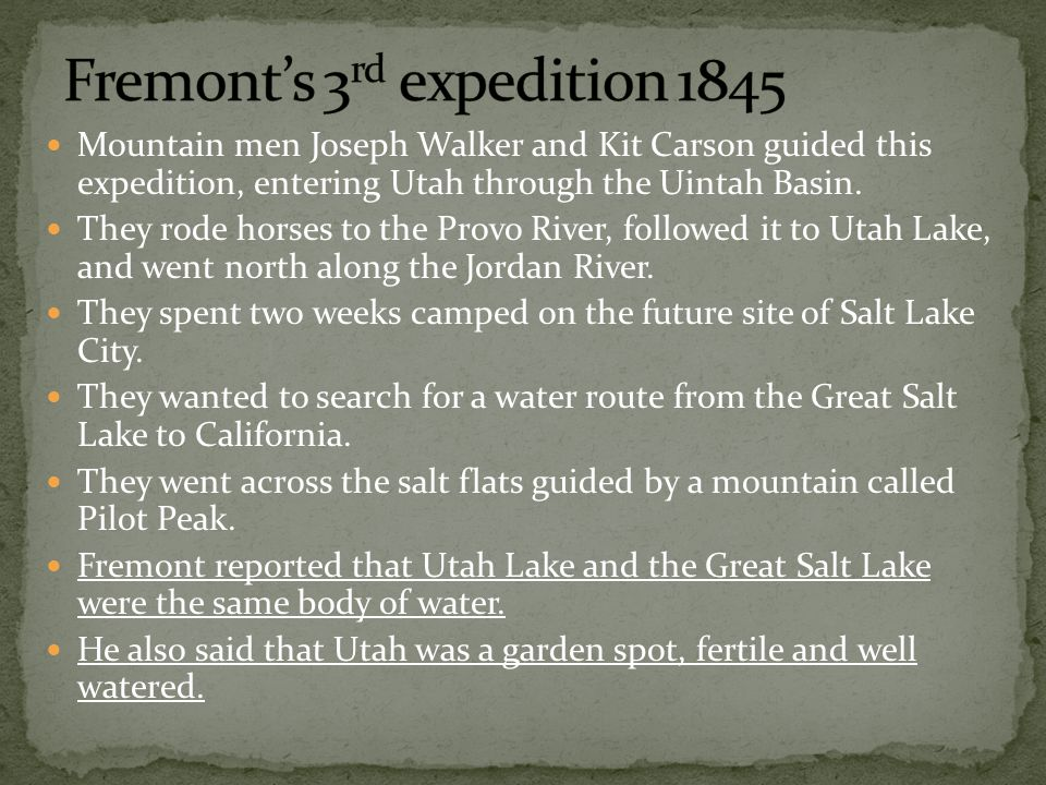 Mountain men Joseph Walker and Kit Carson guided this expedition, entering Utah through the Uintah Basin.