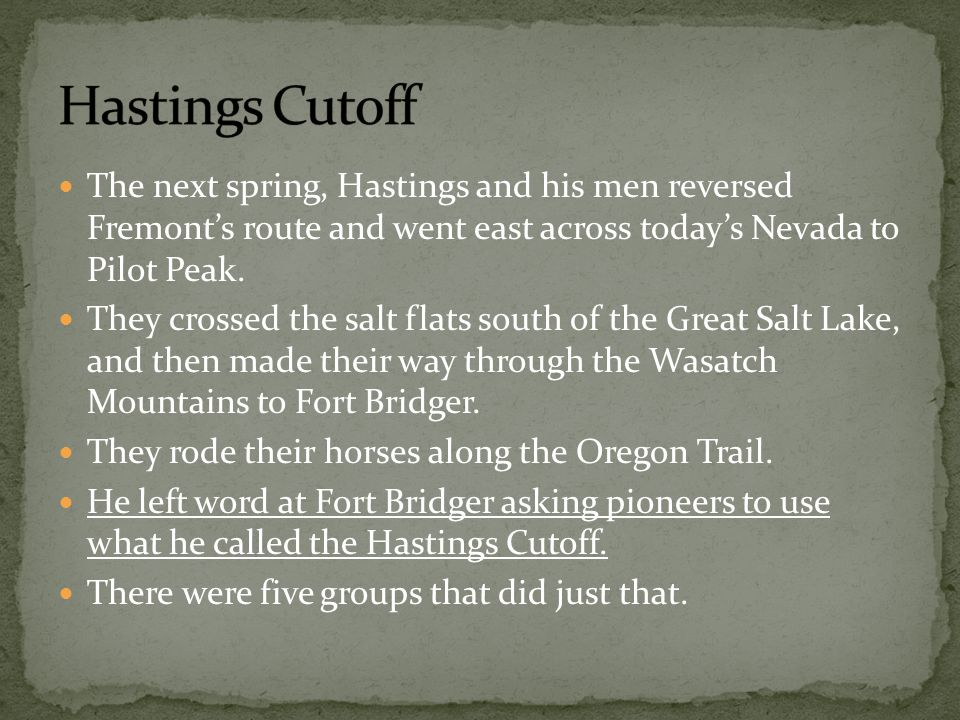 The next spring, Hastings and his men reversed Fremont's route and went east across today's Nevada to Pilot Peak.