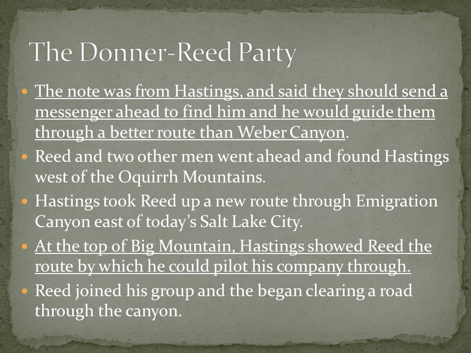 The note was from Hastings, and said they should send a messenger ahead to find him and he would guide them through a better route than Weber Canyon.
