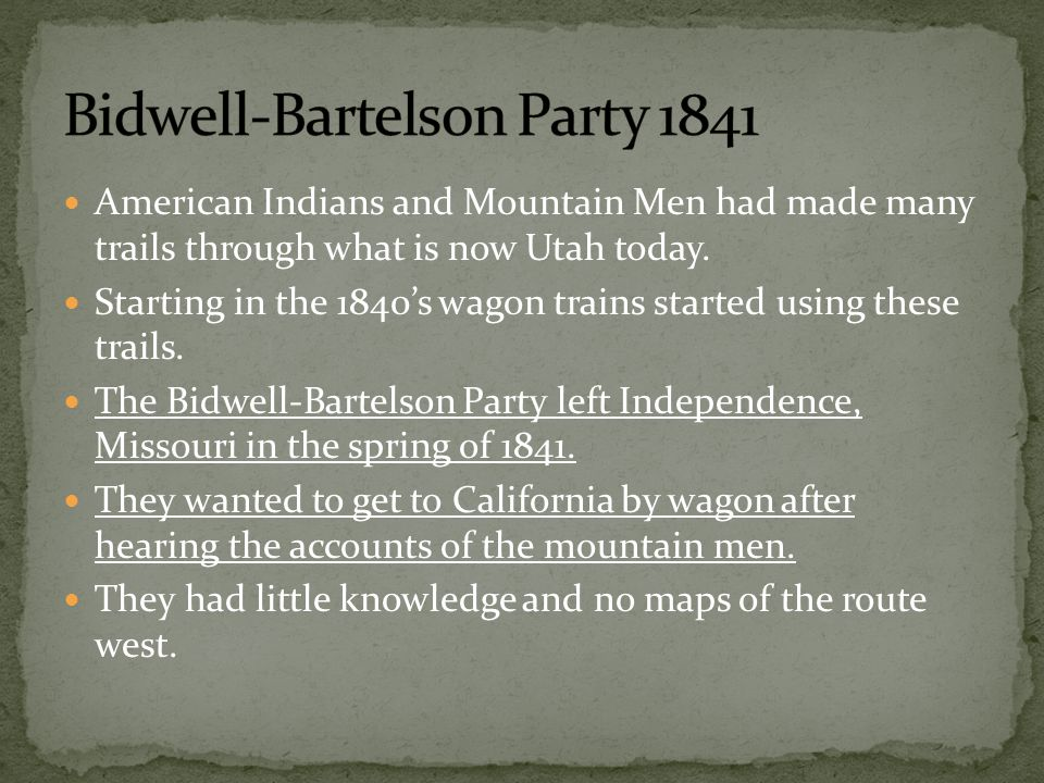 American Indians and Mountain Men had made many trails through what is now Utah today.